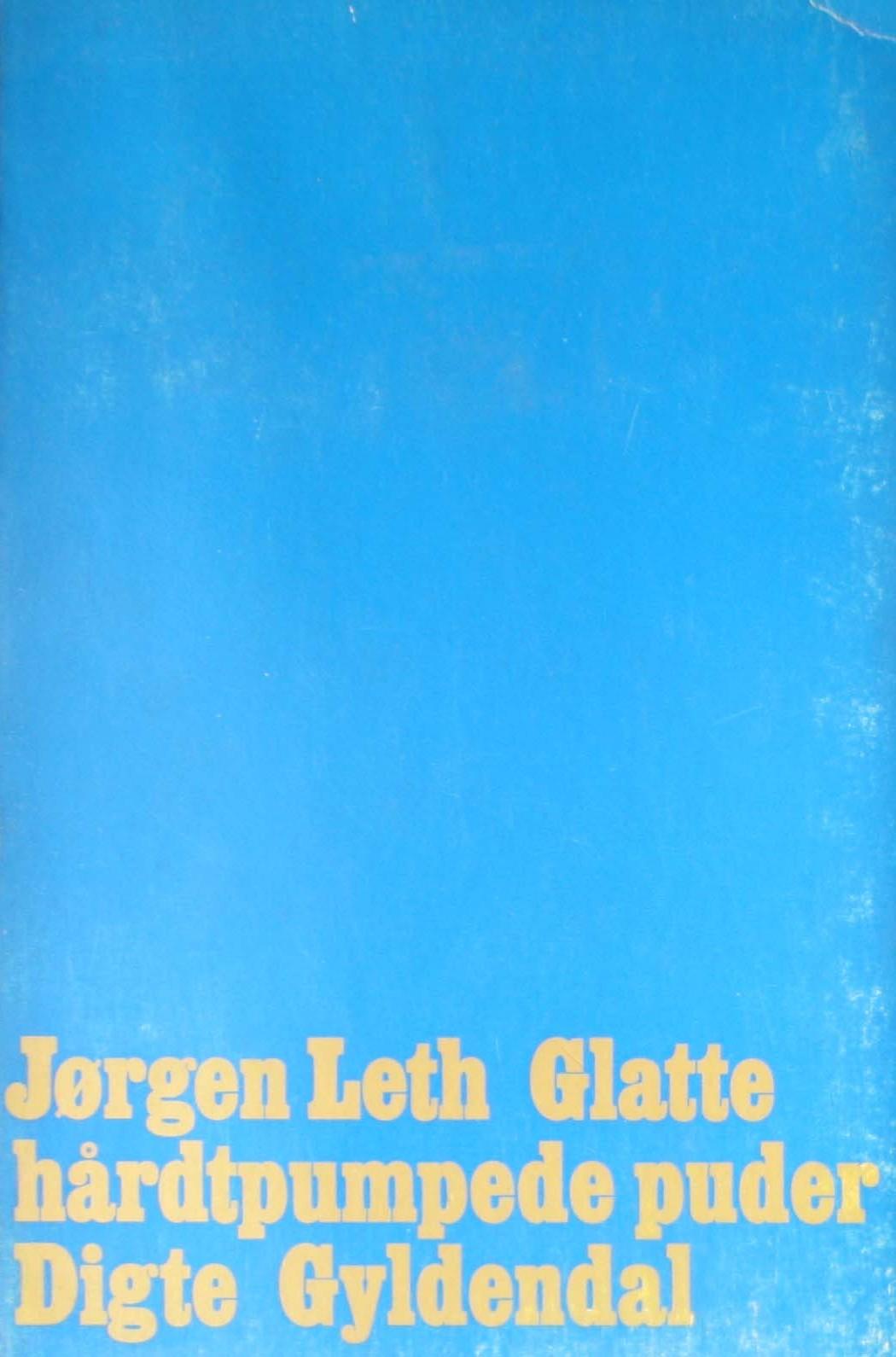 jørgen leth glatte hårdtpumpede puder digte første udgave