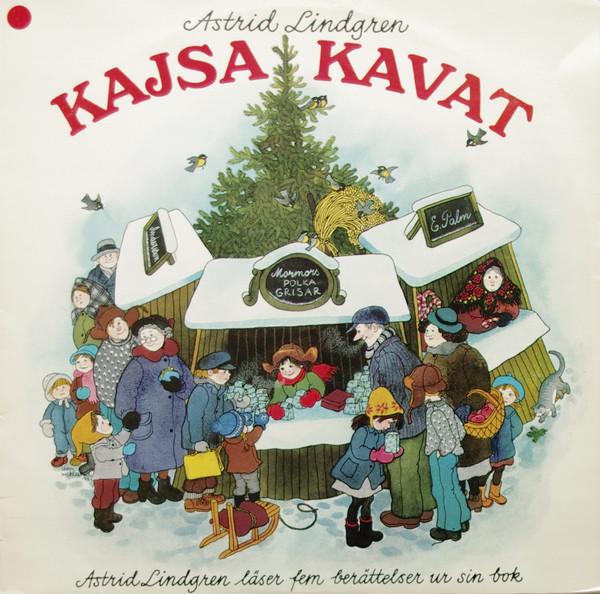 Astrid Lindgren Kajsa Kavat. Astrid Lindgren läser fem berättelser ur sin bok lp