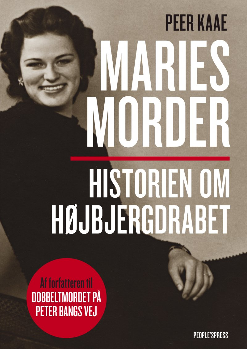 Peer Kaae Maries morder - Historien om Højbjergdrabet