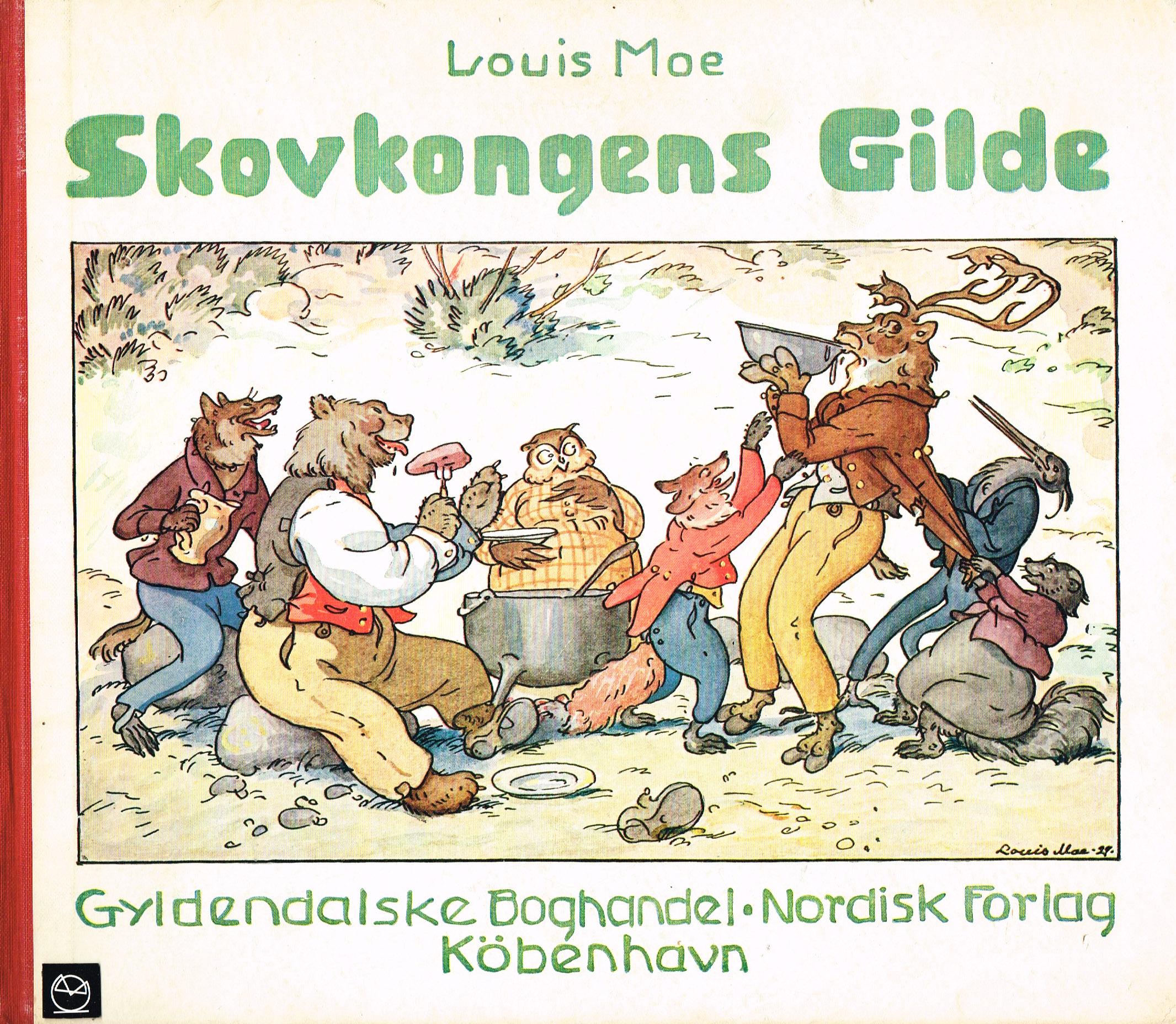 Louis Moe  Skovkongens gilde billedbog