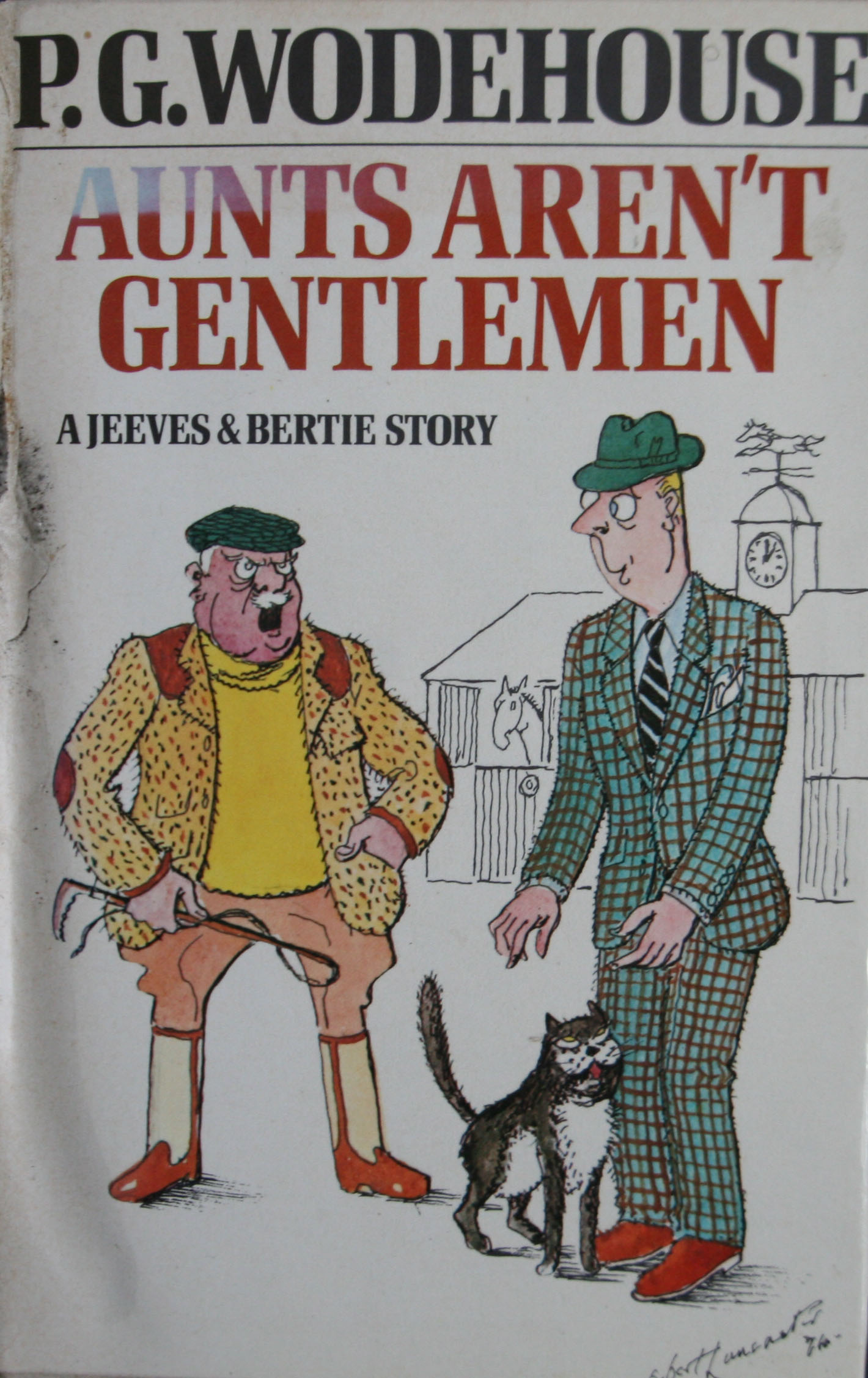P G Wodehouse Aunts aren`t gentlemen