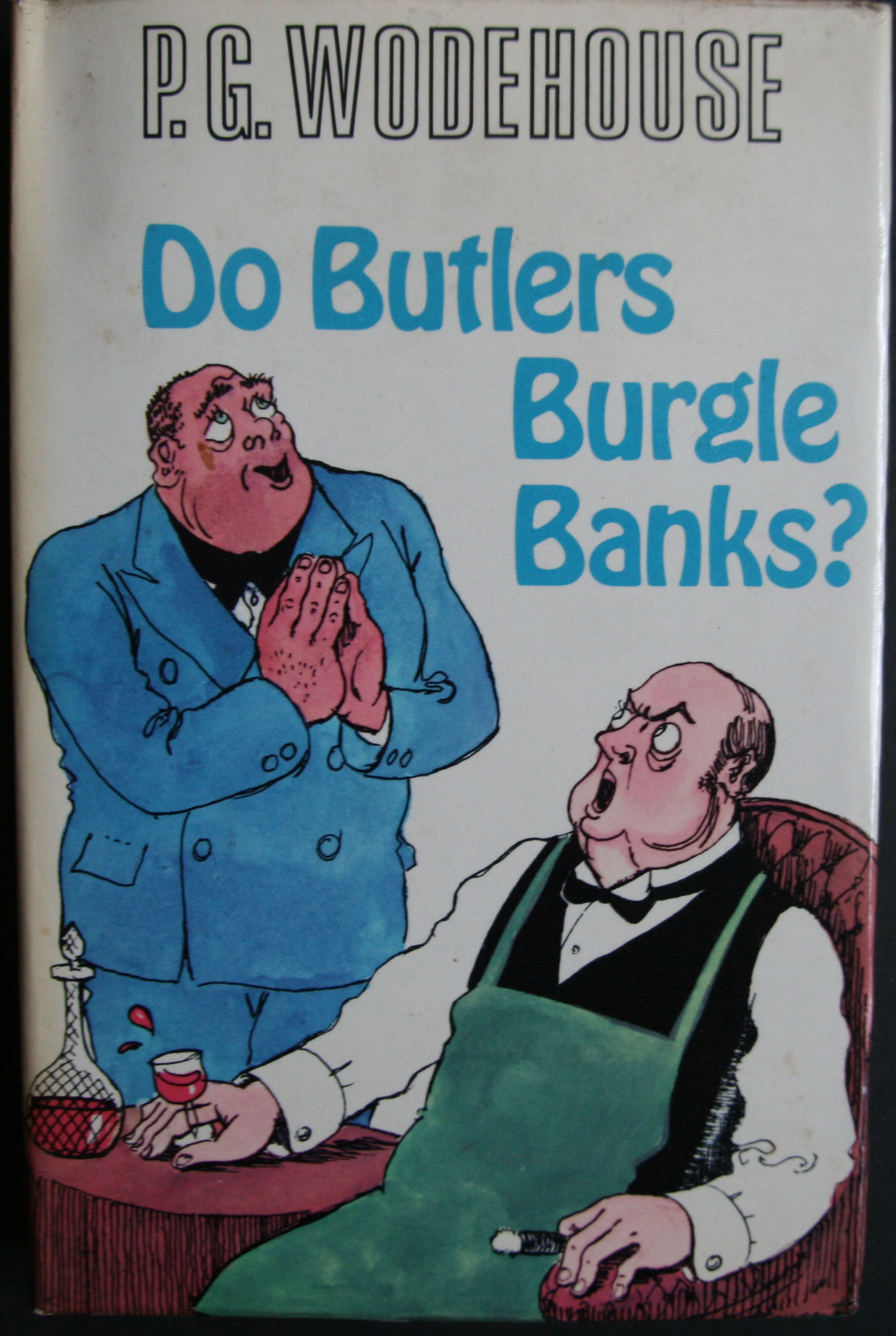 P G Wodehouse Do butlers burgle banks